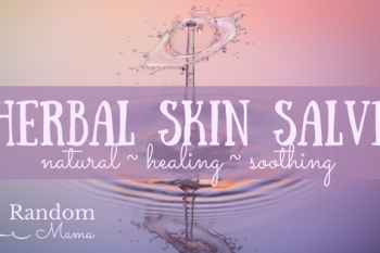 Herbal Skin Salve & Video Tutorial