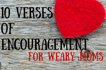 Verses of Encouragement for Weary Moms