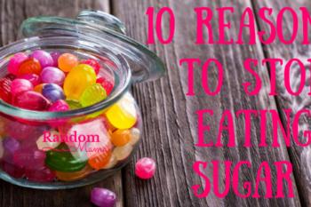 10 Reasons to Stop Eating Sugar
